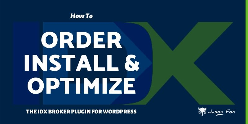 How to order install and optimize the IDX Broker plugin for wordrpess
